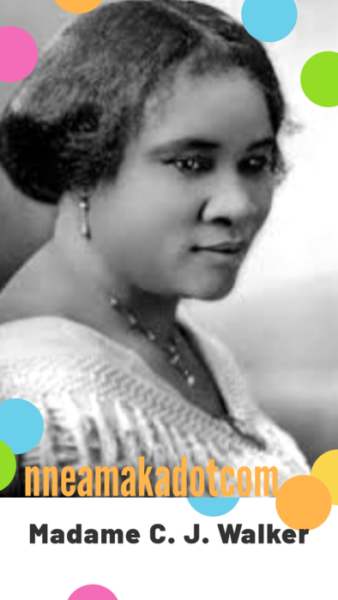 BUSINESS AND LIFE LESSONS FROM MADAME C. J. WALKER OF SELF MADE