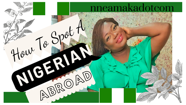 How to spot a Nigerian Abroad